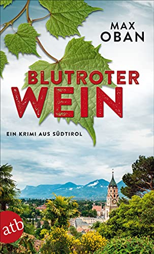 Buchseite und Rezensionen zu 'Blutroter Wein: Ein Krimi aus Südtirol' von Max Oban