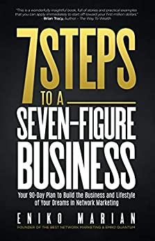7 Steps to a 7-Figure Business: Your 90-Day Plan to Build the Business and Lifestyle of Your Dreams by [Eniko Marian]