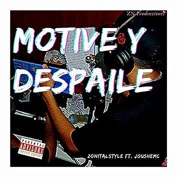 Motive y despaile (feat. JouSheMc)