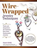 Wire-Wrapped Jewelry Techniques: Tools and Inspiration for Creating Your Own Fashionable Jewelry (Fox Chapel...