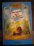 Une Lettre pour le tigre ou Comment le petit ours et le petit tigre ont inventé la poste et le téléphone