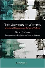 The Vocation of Writing: Literature, Philosophy, and the Test of Violence (SUNY series, Literature . . . in Theory) (English Edition)