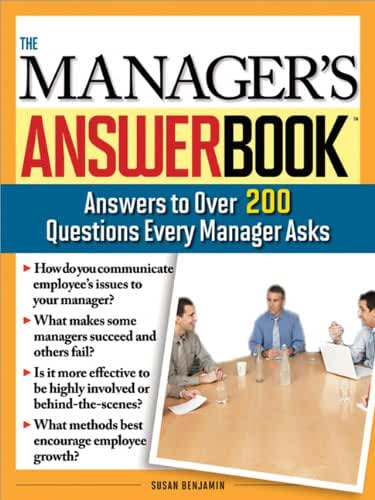 The Manager's Answer Book: Practical Answers to More Than 200 Questions Every Manager Asks