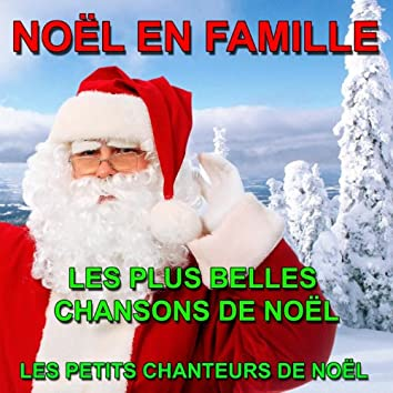 Noël en Famille : Les plus belles chansons de Noël