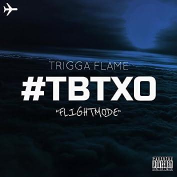 #T.B.T.X.O (Flightmode)
