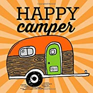 Happy Camper: A Modern Travel Keepsake Journal for Adventurous Vacationers and Full-time RV'ers with Bright Orange and Lime Green Cover