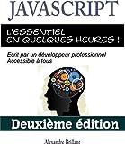JavaScript - L'essentiel en quelques heures !: Deuxième édition