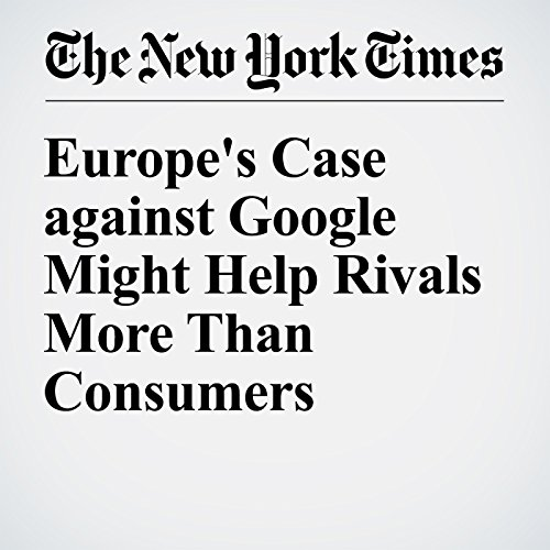 Europe's Case against Google Might Help Rivals More Than Consumers audiobook cover art