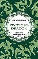 Precious Dragon (The Detective Inspector Chen Novels)
