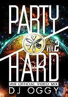 PARTY HARD VOL.2 -AV8 OFFICIAL VIDEO MIX- [DVD]