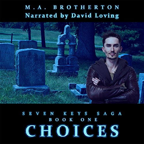 Choices: Book 1 of the Seven Keys Saga (Volume 1) cover art