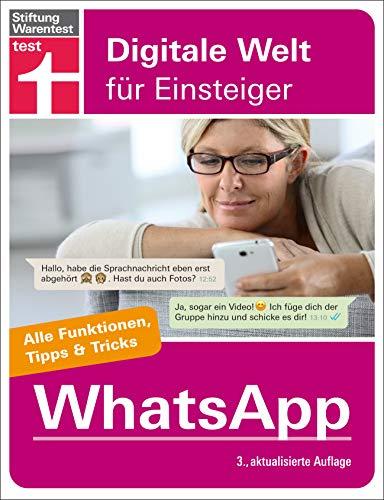 WhatsApp: Installation, Einrichtung & Nutzung verständlich erklärt - Datenschutz und Sicherheit: Für Android und iPhone. Alle Funktionen, Tipps & Tricks (Digitale Welt für Einsteiger)