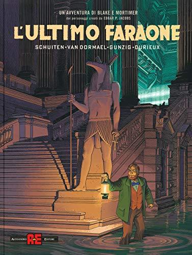 L'ultimo faraone. Un'avventura di Blake e Mortimer