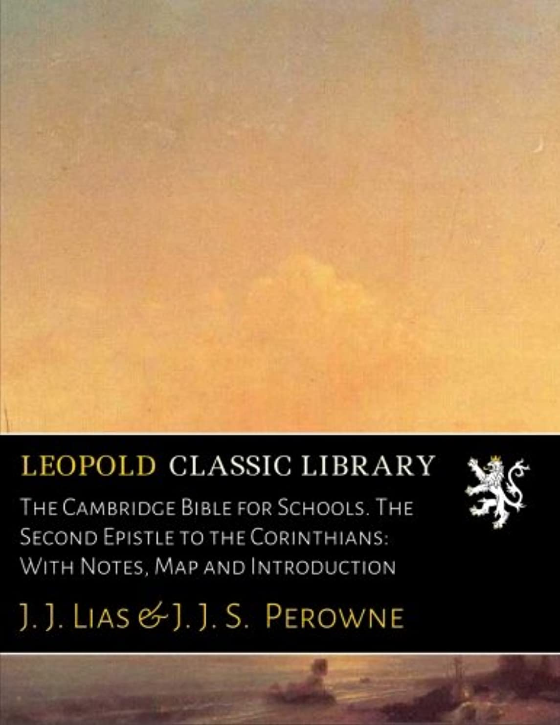 雇用者ポジション二度The Cambridge Bible for Schools. The Second Epistle to the Corinthians: With Notes, Map and Introduction