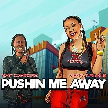 Pushin Me Away (feat. Sierra Sprague)