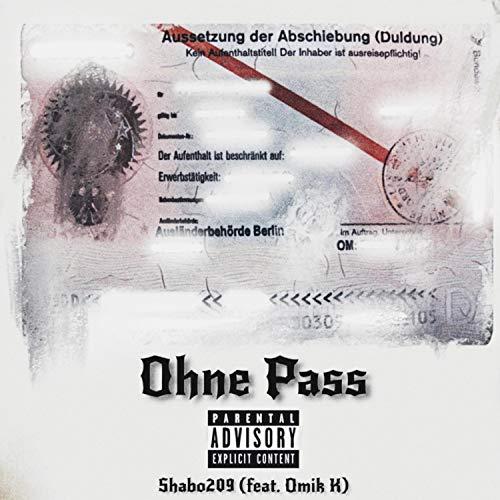 Ohne Pass (feat. Omik K) [Explicit]