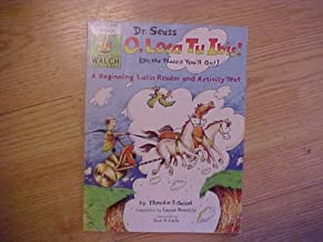 O, Loca Tu Ibis (Oh, the Places You'll Go): A Beginning Latin Reader and Activity Text