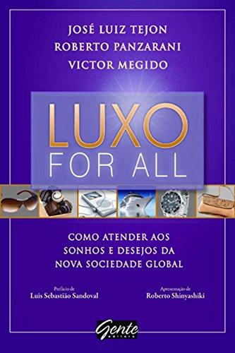 Luxo For All - Como Atender aos Sonhos e Desejos da Nova Sociedade Global (Portuguese Edition)