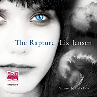 The Rapture                   By:                                                                                                                                 Liz Jensen                               Narrated by:                                                                                                                                 India Fisher                      Length: 12 hrs and 43 mins     57 ratings     Overall 3.4