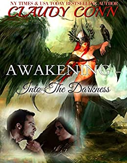 Awakening-Into the Darkness by [Claudy Conn, Alicia Carmical]