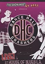 The Show Must Go Off!: Dance Hall Crashers - Live at the House of Blues L.A.