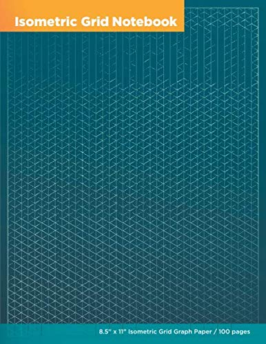 Isometric Grid Notebook: 8.5'x11' Isometric Grid Graph Paper / 100 pages