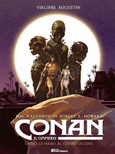 Conan il cimmero. Ombre di ferro al chiaro di luna (Vol. 6)