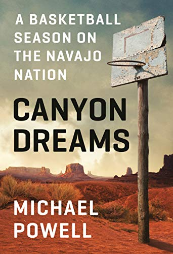 Canyon Dreams: A Basketball Season on the Navajo Nation