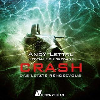 Crash     Das letzte Rendezvous              Autor:                                                                                                                                 Andy Lettau,                                                                                        Stefan Schickedanz                               Sprecher:                                                                                                                                 Jim Boeven                      Spieldauer: 4 Std. und 31 Min.     21 Bewertungen     Gesamt 2,9