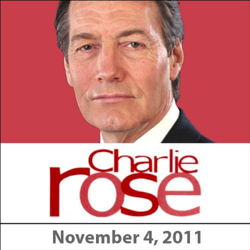 Charlie Rose: Joan Didion, Mark Halperin, Maggie Haberman, Gillian Tett, and Ian Bremmer, November 4, 2011 audiobook cover art