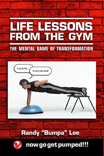Life Lessons From the Gym: The Mental Game of Transformation (English Edition)
