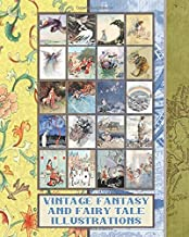 Vintage fantasy and fairy tale illustrations: Full colour whimsical vintage fauna ephemera for fairy tale and fantasy art enthusiasts,  scrapbooking ... and heroines of history (Archival art series)
