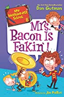 My Weirder-est School #6: Mrs. Bacon Is Fakin'! (My Weird School Special, 6)