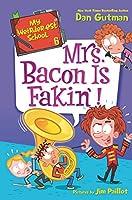 My Weirder-est School #6: Mrs. Bacon Is Fakin'! (My Weird School Special, 6)
