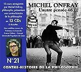 La Contre Histoire de la Philosophie N° 21/l'autre Pensee 68 (1)