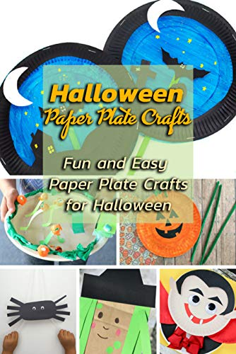 Halloween Paper Plate Crafts: Fun and Easy Paper Plate Crafts for Halloween: Halloween Gift (English Edition)