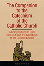 The Companion To The Catechism Of The Catholic Church: A Complete Book of References