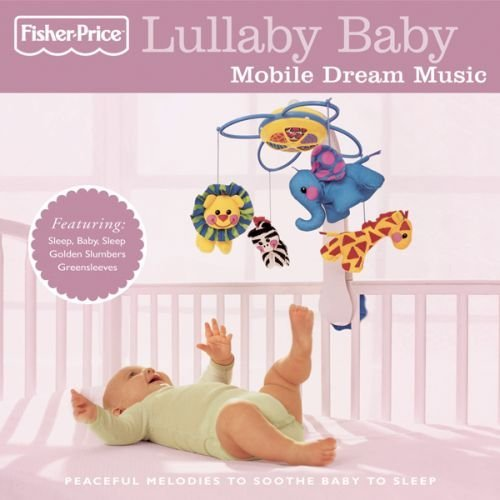 Fisher-Price Lullaby Baby: Mobile Music by Various Artists