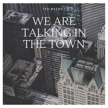 We are talking in the Town