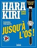 Jusqu'à l'os! Hara Kiri (1960-1985)