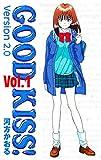 GOOD KISS! Version2.0 1 GOOD KISS!Version2.0