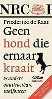Geen hond die ernaar kraait & andere onuitroeibare taalfouten 904681596X Book Cover