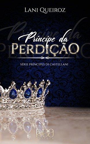 Príncipe da Perdição (Príncipes Di Castellani Livro 3)