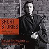 Short Stories: Romantic & Virtuoso Violinpieces
