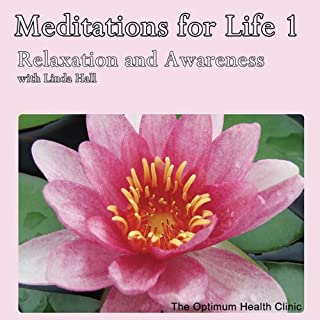 Meditations for Life 1     Relaxation and Awareness              By:                                                                                                                                 Linda Hall                               Narrated by:                                                                                                                                 Linda Hall                      Length: 1 hr and 7 mins     5 ratings     Overall 4.4