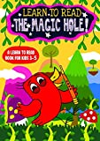 Learn to Read : The Magic Hole! - A Learn to Read Book