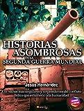 Historias Asombrosas De La Segunda Guerra Mundial N.E. Color - Ediciones Nowtilus