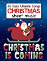 26 Easy Ukulele Christmas Songs : Simple Ukulele Chords for Beginners | Cute Music Xmas Gift Book for Kids and Adults | Santa Claus Cover Journal