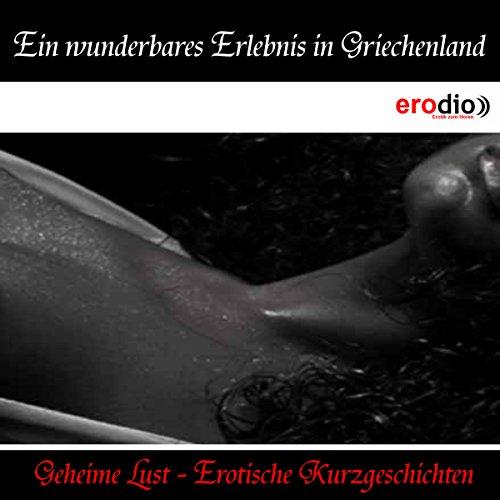 Ein wunderbares Erlebnis in Griechenland (Geheime Lust - Erotische Kurzgeschichten) Titelbild