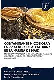 CONTAMINANTE MICOBIOTA Y LA PRESENCIA DE AFLATOXINAS EN LA HARINA DE MAÍZ: MICOBIOTA Y AFLATOXINAS EN LA HARINA DE MAÍZ FLOC PRECOCIDA VENDIDA EN LOS MUNICIPIOS DE BAHÍA/BRASIL